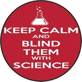 Keep calm and blind them with science