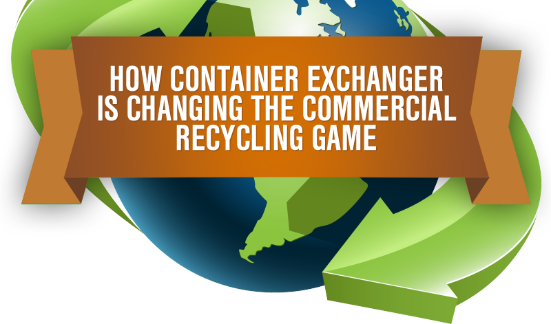 How Container Exchanger Is Changing the Commercial Recycling Game