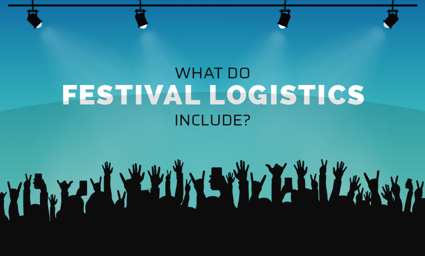 what do festival logistics include