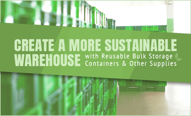 sustainable warehouse reusable bulk storage containers