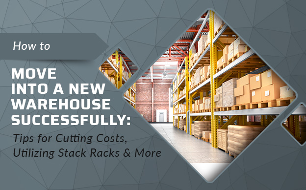 move-to-new-warehouse-tips-utilizing-stack-racks