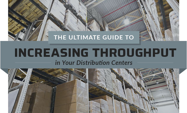 Guide to Increasing Throughput in Distribution Center