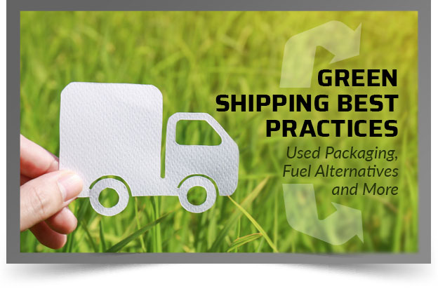 green shipping practices packaging fuel alternatives and more