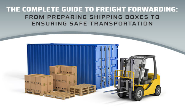 freight forwarding guide shipping boxes transportation