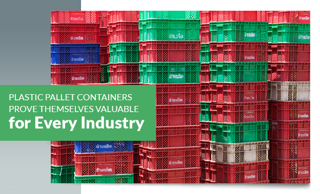 Plastic Pallet Containers Prove Themselves Valuable for Every Industry