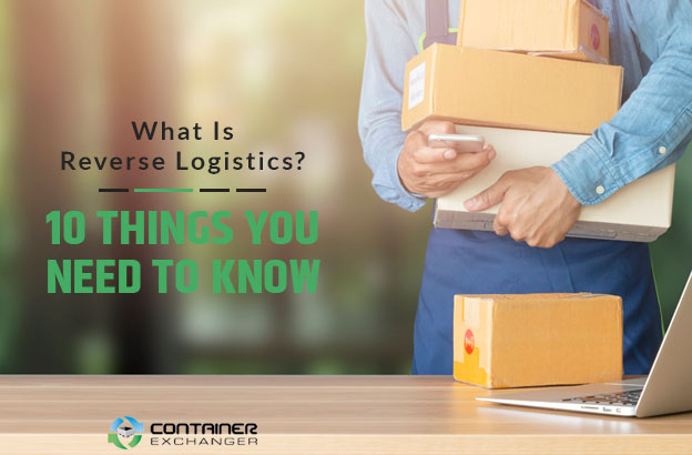 what is reverse logistics 10 things you need to know