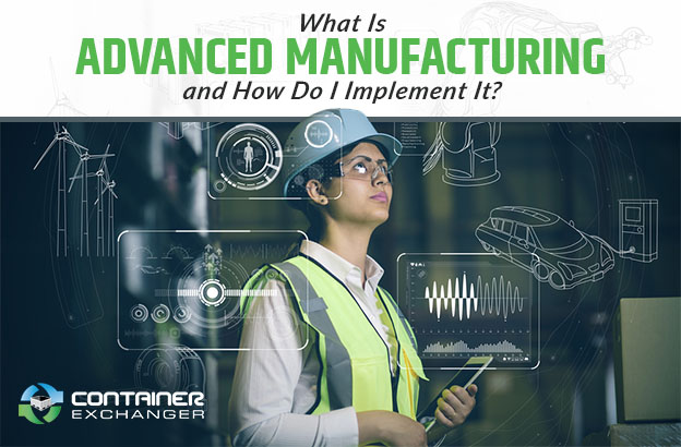 What Is Advanced Manufacturing and How Do I Implement It